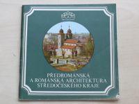 Radová-Štiková - Předrománská a románská architektura Středočeského kraje (1983)