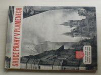 Srdce Prahy v plamenech (1946) 106 snímků Oldřicha Smoly