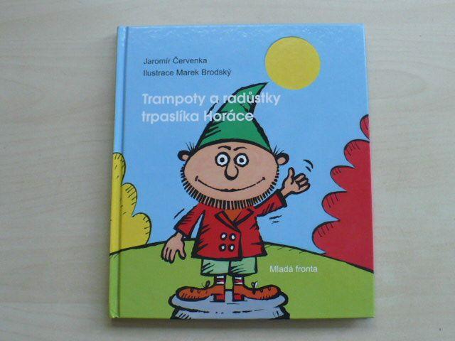 Červenka - Trampota a radůstky trpaslíka Horáce (2007)