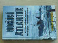 Dunmore - Hořící Atlantik - Příběh bitvy o Atlantik 1939-1945 (2003)