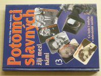 Filip, Štědrá - Potomci slavných žijí mezi námi 3 (2002)