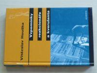 Houška - Vzpomínky reakcionáře a kverulanta (2002)