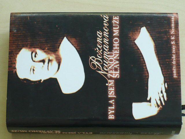 Neumannová - Byla jsem ženou slavného muže - paměti druhé ženy S.K.Neumanna (1998)