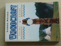 Pecha - Woodcraft - Lesní moudrost a Lesní bratrstvo (1999)