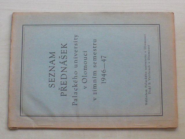 Seznam přednášek Palackého university v Olomouci v zimním semestru (1946-47)