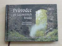 Šindelářová, Valušková - Prúvodce po tajemstvích hradů - Historie a pověsti moravských hradů (2004)