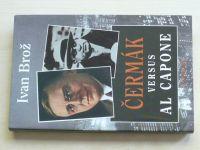 Brož - Čermák versus Al Capone (1998)