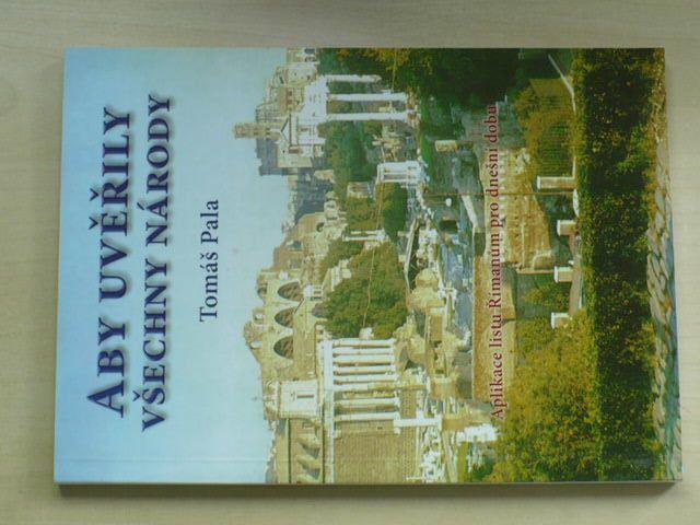 Pala - Aby uvěřily všechny národy - Aplikace listu Římanům pro dnešní dobu (2008)