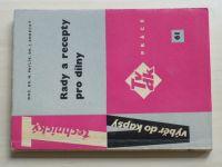 Pavlík, Korecký - Rady a recepty pro dílny (1964)