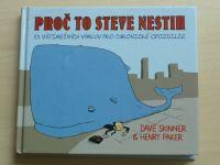 Skinner, Paker - Proč to Steve nestih - 101 výjimečných výmluv pro chronické opozdilce (2011)