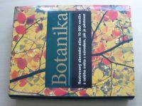 Botanika - Ilustrovaný abecední atlas 10.000 rostlin z celého světa s návodem, jak je pěstovat 2007