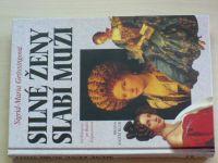 Grossingová - Silné ženy, slabí muži - Od Kleopatry po Wallis Simpsonovou (1996)