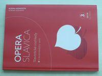 Opera Slavica - Slavistické rozhledy 3 (2018) ročník XXVIII. (vícejazyčné)
