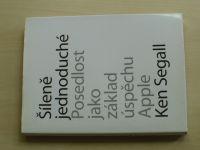 Segall - Šíleně jednoduché - Posedlost jako základ úspěchu Apple (2013)