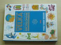 Velká ilustrovaná encyklopedie - Fyzika, chemie, biologie (2003)