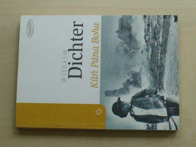 Wilhelm Dichter - Kůň Pána Boha (1997) Okupace v Haliči, poválečná léta