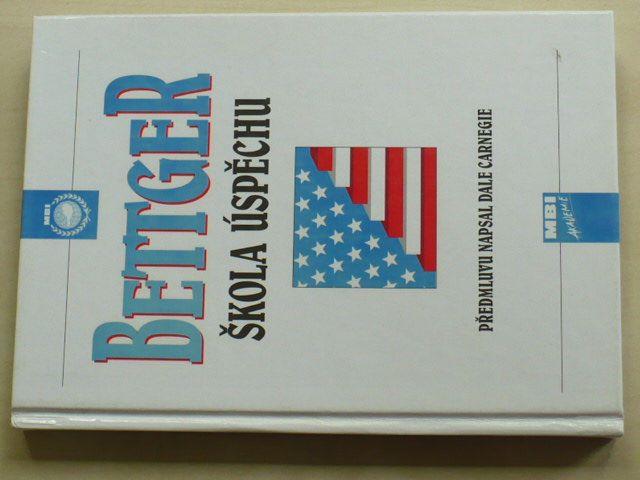Bettger - Škola úspěchu (1995)