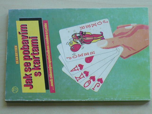 Bryden - Jak se pobavím s kartami...aneb zábavným společníkem snadno a rychle (1992)