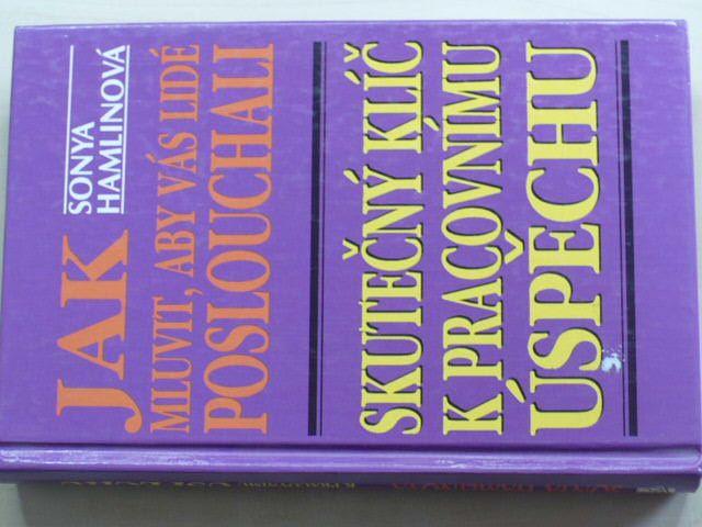 Hamlinová - Jak mluvit, aby vás lidé poslouchali - Skutečný klíč k pracovnímu úspěchu (1996)