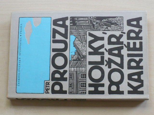 Prouza - Holky, požár, kariéra (1989)