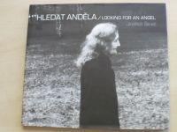 Jindřich Štreit - Hledat anděla / Looking for an Angel (2009)