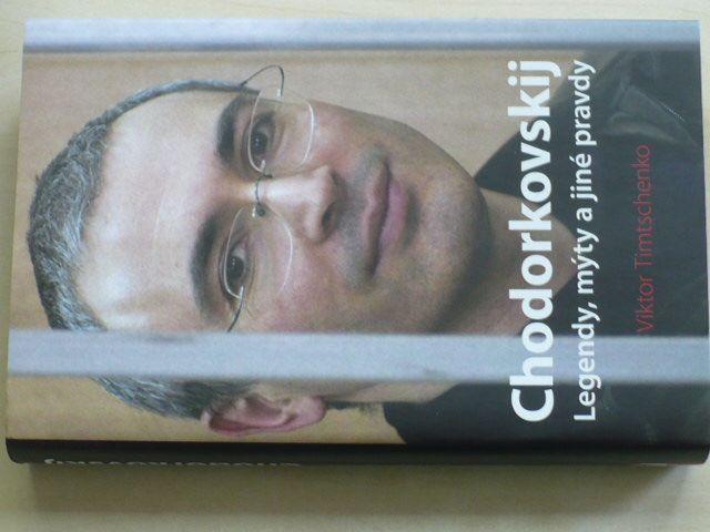 Timtschenko - Chodorkovskij - Legendy, mýty a jiné pravdy (2013)