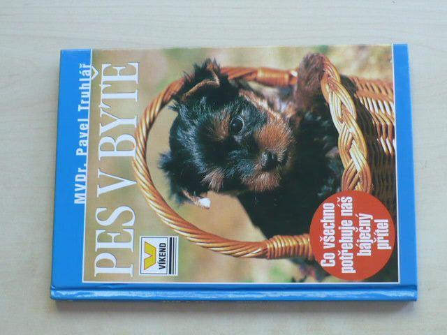 Truhlář - Pes v bytě; co všechno potřebuje náš báječný přítel (2001)