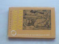 Glaser - Objevitelé člověka; od Hippokrata k Pavlovovi (1959)