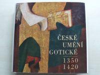České umění gotické 1350 - 1420 (1970)