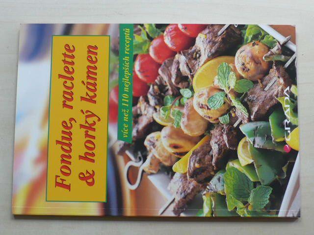 Fondue, raclette a horký kámen (2005)