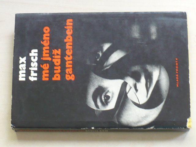 Frisch - Mé jméno budiž Gantenbein (1967)