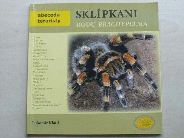 Klátil - Sklípkani rodu Brachypelma (2008)