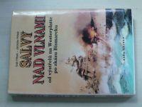 Hrbek, Hrbek - Salvy nad vlnami (1993) Od výstřelu na Westerplatte po zkázu Bismarcku