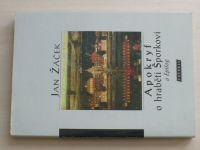 Jan Žáček - Apokryf o hraběti Šporkovi a Epilog (Votobia (1997)