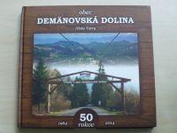 Obec Demänovská dolina 50 rokov 1964 - 2014 - Nízké Tatry (2014) slovensky