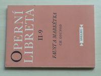 Operní libreta II-9 - Gounod - Faust a Markéta (1957)