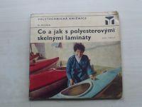 Rejman - Co a jak s polyesterovými skelnými lamináty (1972)