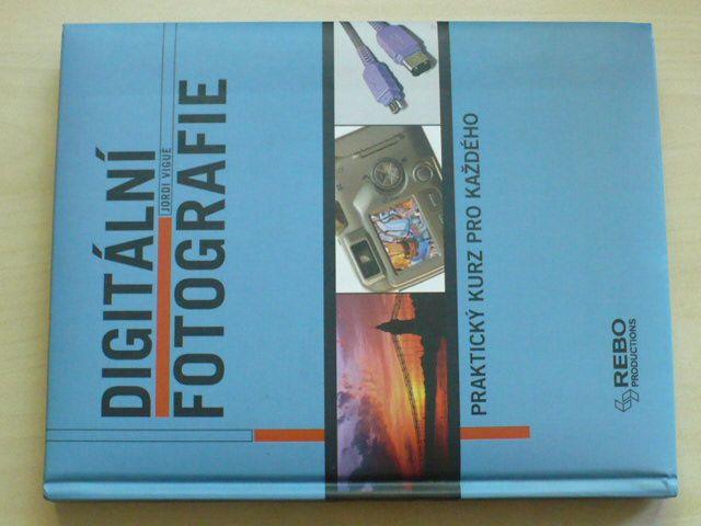 Vigué - Digitální fotografie - Praktický kurz pro každého (2005)