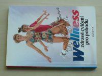 Blahušová - Životní styl - Wellness zdravé cvičení pro pohodu (1995)