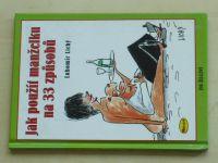 Lichý - Jak použít manželku na 33 způsobů (2004)