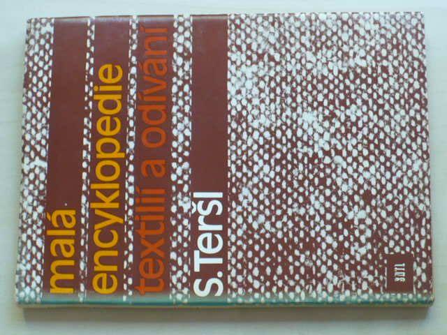 Teršl - Malá encyklopedie textilií a odívání (1987)