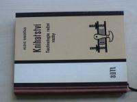 Vakrčka - Knihařství - Technologie ruční vazby (1969)