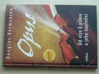 Vermeeren - Opus - Od vize k plánu a jeho naplnění (2010)