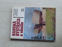 Banská Bystrica a okolie (1984) slovensky,Vlastivedno-turistický sprievodca