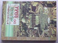 Faktor - Pěší pouť do Říma (2000)