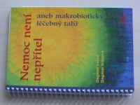 Lužná, Vránová - Nemoc není nepřítel aneb makrobiotický léčebný talíř (2006)