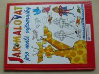 Milbournová - Jak malovat - Pro malé výtvarníky -  S odkazy na internet (2006)