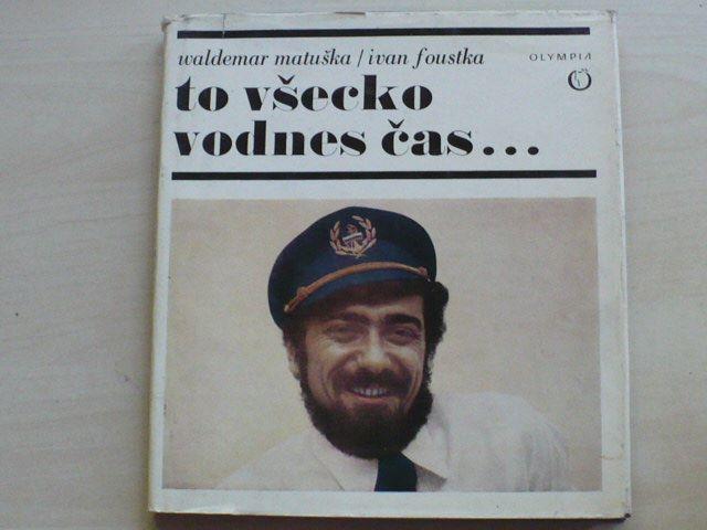 Matuška, Foustka - To všecko vodnes čas... (1969)