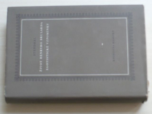 Stendhal - Život Henryho Brularda; Egotistické vzpomínky (1960)