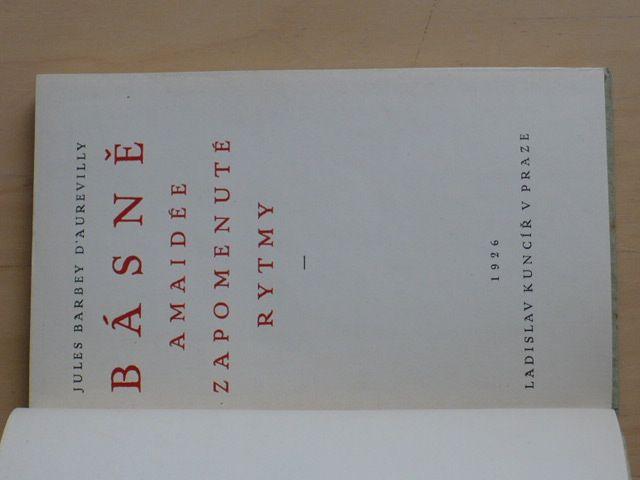 Jules Barbey D´Aurevilly - Básně, Amaidée, Zapomenuté rytmy (Kuncíř 1926)